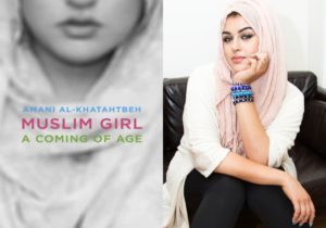 Cover of Muslim Girl: A Coming of Age and image of the author. [Source].